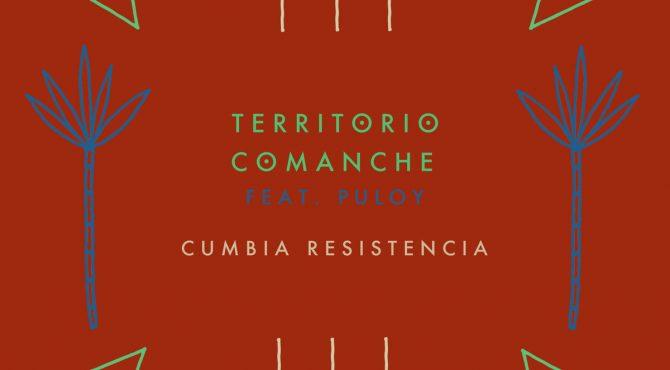 cumbia resistencia territorio comanche